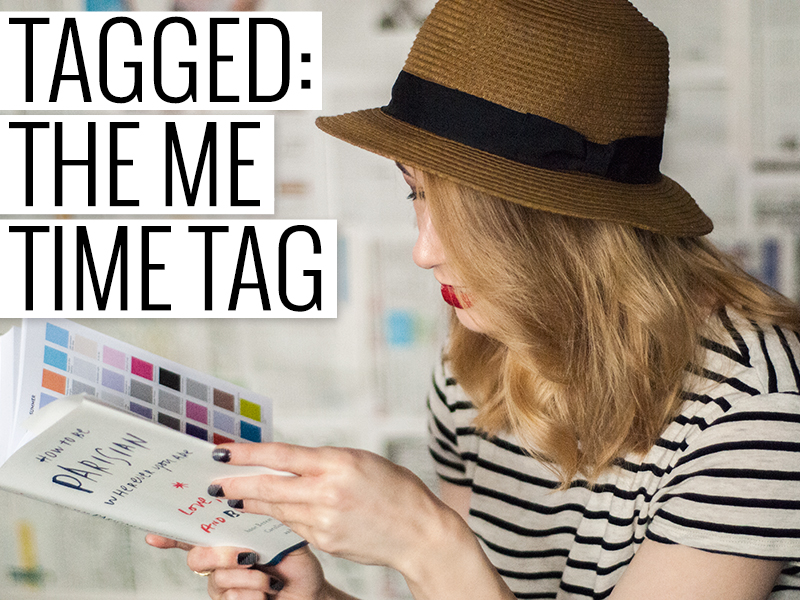 Tagged: The Me Time Tag